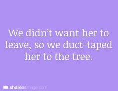 """What did you do to her?"" Beckett asked. ""We didn't want her to leave, so we duct-taped her to the tree."" The little girl smiled up at him. Sending a chill down his spine."