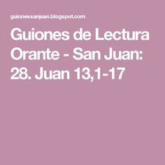 Guiones de Lectura Orante - San Juan: 28. Juan 13,1-17