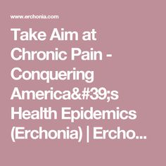 Take Aim at Chronic Pain - Conquering America's Health Epidemics (Erchonia) | Erchonia Corporation