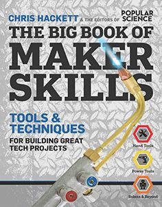 The Big Book of Maker Skills (Popular Science): 334 Tools & Techniques for Building Great Tech Projects, http://www.amazon.com/dp/1616287268/ref=cm_sw_r_pi_awdm_jQRXub156XANR