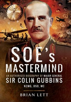 For those with even a passing interest in the Second World War, the name Colin Gubbins is synonymous with the Special Operations Executive (SOE). This…