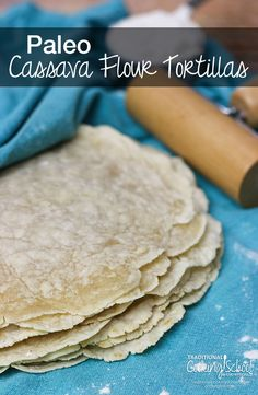 You Have Meals Poisoning More Normally Than You're Thinking That Cassava Flour Is My Favorite Grain Substitute To Date. The Dough For This Homemade Cassava Flour Tortilla Recipe Is Easily Rolled And Handled The Finished Tortillas Are Pliable And Elastic Cassava Flour Tortilla Recipe, Recipes With Flour Tortillas, Coconut Flour Tortillas, Flour Recipes, Bread Recipes, Dairy Free Recipes, Paleo Recipes, Whole Food Recipes, Gluten Free