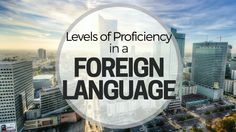 levels_of_proficiency_in_a_foreign_language