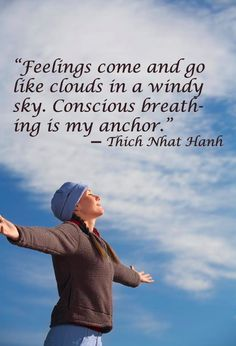 Conscious breathing is my anchor. -Thich Nhat Hanh