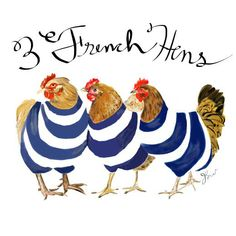3 French Hens by Jessie Kanelos Weiner Chicken Illustration, Watercolor Illustration, French Illustration, Twelve Days Of Christmas, Christmas Art, Christmas Jokes, French Christmas, Gata Marie, Rooster Art