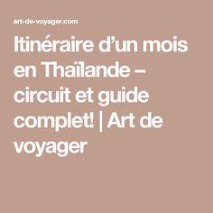 Itinéraire d'un mois en Thaïlande – circuit et guide complet!   Art de voyager