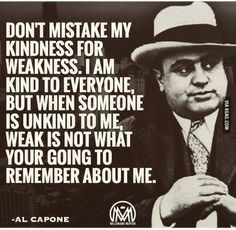 Funny pictures about As Al Capone Said Once. Oh, and cool pics about As Al Capone Said Once. Also, As Al Capone Said Once photos. Strong Quotes, Wise Quotes, Great Quotes, Quotes To Live By, Positive Quotes, Motivational Quotes, Funny Quotes, Inspirational Quotes, Payback Quotes