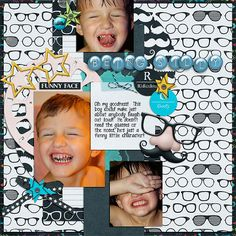 He does it without the glasses and mustaches--just with the silly faces he makes!!   Love him so much!! I used Ridiculous! Bundle by Digilicious Design found here:  http://www.sweetshoppedesigns.com/sweetshoppe/product.php?productid=29125&cat=700&page=2 I also used a template from Aprilisa's Picture Perfect 82 template pack--which is currently bundled in Grab bag 17 found here:   http://www.gottapixel.net/store/product.php?productid=10012868