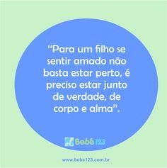 É muito importante para um filho se sentir amado <3  www.bebe123.com.br