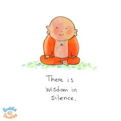 {Today's Buddha Doodle} silence is...There is wisdom in silence.