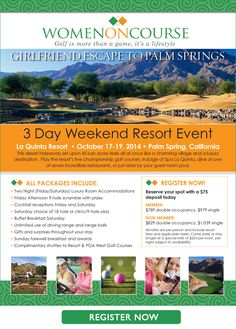 3 Day Weekend Resort Event with Women On Course, a national organization to encourage more play with other golf enthusiasts. Palm Springs - to the Bucket list!