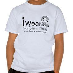 Customizable I Wear Brain Tumor Ribbon Tee Shirts #Personalized #tshirt