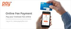 You can pay your institute's fee using any debit/ credit card on Payanyfee.