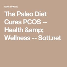 The Paleo Diet Cures PCOS -- Health & Wellness -- Sott.net