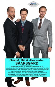 """@People magazine Sexiest Man Alive 2017 issue: The Skarsgård brothers are in the sexy brothers section (Pg. 149):  """"Gustaf, Bill & Alexander Skarsgård  Scary Swedes! Bill, 27, enjoyed seeing Gustaf, 37, and Alexander, 41, """"jump while watching my..."""