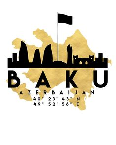 BAKU AZERBAIJAN SILHOUETTE SKYLINE MAP ART -  The beautiful silhouette skyline of Baku and the great map of Azerbaijan in gold, with the exact coordinates of Baku make up this amazing art piece. A great gift for anybody that has love for this city. Contact me: digital@deificusart.com  baku azerbaijan downtown silhouette skyline map coordinates souvenir gold deificus art