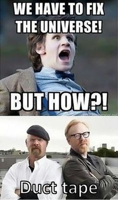 Dr Who and Myth Busters, its gotta be good.