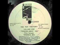 The Toy Factory - Thinking About You (Deseree's Mix)