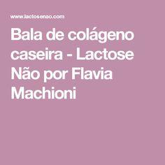 Bala de colágeno caseira - Lactose Não por Flavia Machioni