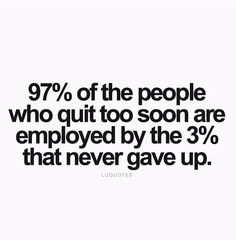 . #perseverance #quit #employment