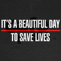 Its a beautiful day to save lives