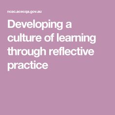 Developing a culture of learning through reflective practice