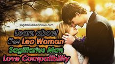 Learn about the Leo Woman Sagittarius Man Love Compatibility Sagittarius Man In Love, Zodiac Sign Love Compatibility, Leo Women, Long Relationship, Naive, Insight, How To Find Out, Things To Come, Wisdom