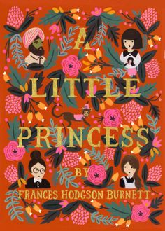 A Little Princess. Anna Bond of Rifle Paper co. For Puffin in Bloom.