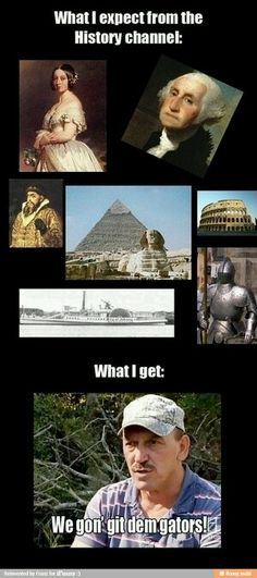 I truly hate this! I miss the REAL history channel!