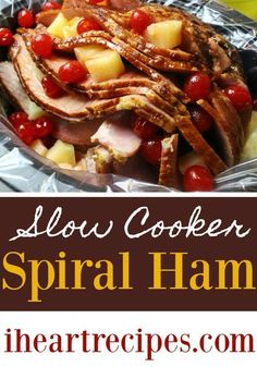 Slow Cooker Spiral ham with pineapples & cherries. My all time favorite ham recipe made easy in the Crock-Pot! Cooking Ham In Crockpot, Slow Cooker Ham Recipes, Crock Pot Slow Cooker, Slow Cooking, Pork Recipes, Cooking Recipes, Crockpot Recipes, Cooking Pasta, Cooking Steak