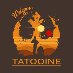 Awesome 'Welcome+to+Tatooine' design on TeePublic!