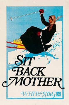 Original White Stag Ski Poster Sit Back Mother Whistler's Mother 80's