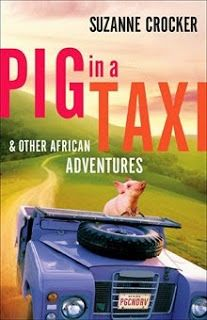 Pig in a Taxi and Other African Adventures by Suzanne Crocker  http://www.faithfulreads.com/2015/05/tuesdays-christian-kindle-books-late_12.html