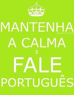 Mantenha A Calma E Fale Português