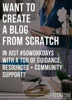 Want to Build a Blog from Scratch in #50Workdays? - by Regina [for bloggers + freelancers + creative businesses]