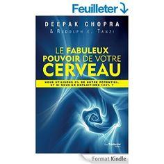 Le fabuleux pouvoir de votre cerveau eBook: Deepak Chopra: Amazon.fr: Livres