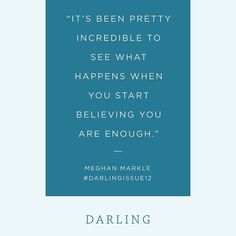 """""""""""It's been pretty incredibly to see what happens when you start believing you are enough."""" @meghanmarkle  Quote from our interview with Meghan Markle in…"""""""