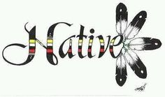 I'm proud of my Native Heritage