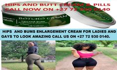 Botcho Cream Call Now For Appointment on +27729300140 Botcho Cream is a herbal product for hips bums big booty butt buttocks from Dr Zina, Botcho is produced using the finest natural ingredients. Shea Butter, Voluplus, Maca & Ivorian Herbs are just a few of nature goodness loaded in the bottle of Botcho. Finely crafted to a smooth texture that befits even the most delicate skin type. It gently fades away minor skin irritation or faint stretch marks as it enlarges the Butt & hips. Herbal Medicine Store, Enlargement Pills, Cell Growth, Skin Irritation, Natural Curves, Stretch Marks, Appointments, Shea Butter, Top Rated