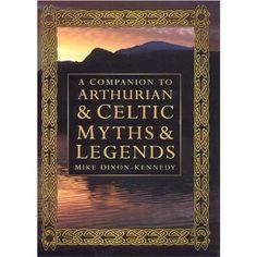 A Companion to Arthurian & Celtic Myths & Legends