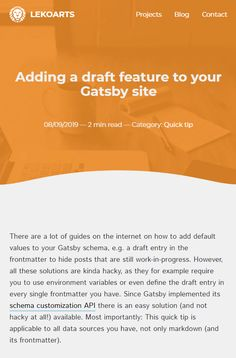 If you have a blog built with Gatsby, this quick tip from LekoArts shows how to effortlessly add a draft feature for your blog posts using schema customization API.