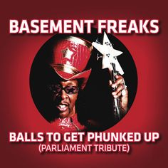 Balls To Get Funked Up (Tribute To Parliament) by Basement Freaks on SoundCloud