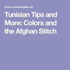 Tunisian Tips and More: Colors and the Afghan Stitch