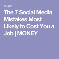 Survey of Recruiters Reveals the 7 Social Media Mistakes Most Likely to Cost You a Job Mistakes, Social Media, Profile, Money, User Profile, Silver, Social Networks, Social Media Tips