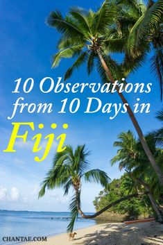 What did I learn my first 10 days in Fiji? Here are 10 quick observations #BeachDestination