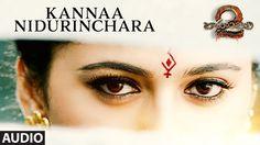 Baahubali 2 – Kannaa Nidurinchara Full Audio Song