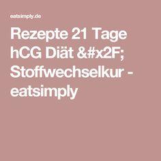 Rezepte 21 Tage hCG Diät / Stoffwechselkur - eatsimply