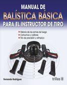 LIBROS TRILLAS: MANUAL DE BALISTICA BASICA PARA EL INSTRUCTOR DE T...
