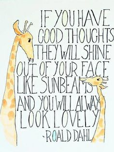 How to feel beautiful in 10 easy steps = #1 Have lovely thoughts and they will shine out of your face