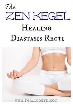 The Zen Kegel (healing Diastasis Recti) This most often happens from pregnancy and crunches or sit ups make it worse.